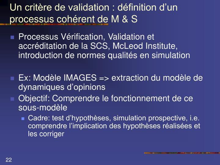 Un critère de validation : définition d'un processus cohérent de M & S