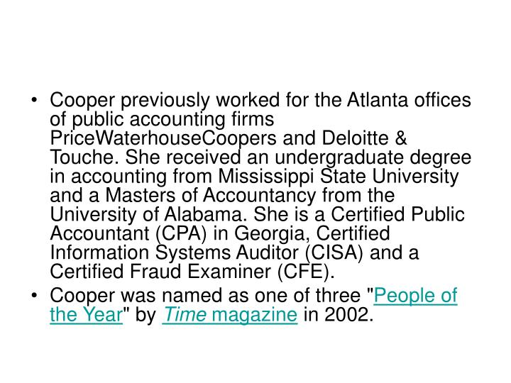 Cooper previously worked for the Atlanta offices of public accounting firms PriceWaterhouseCoopers a...
