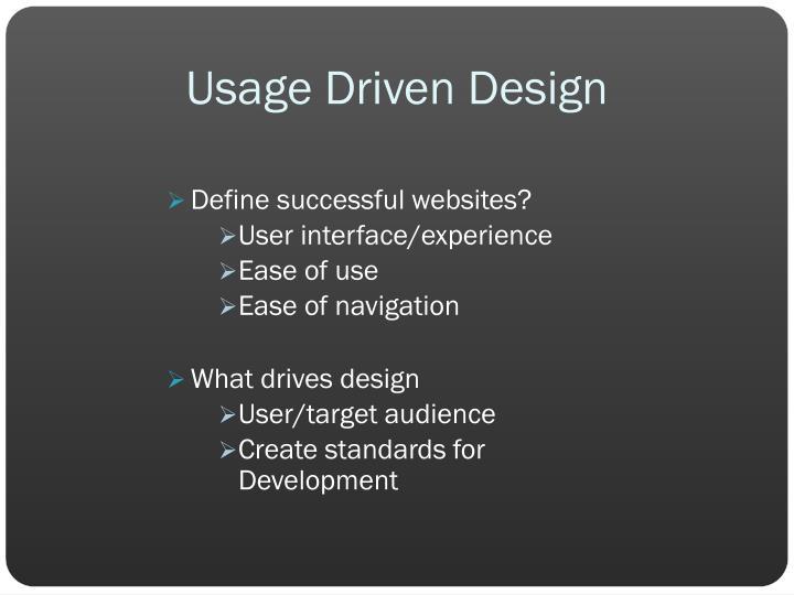 Usage Driven Design