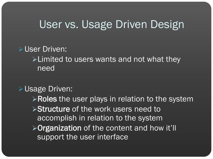 User vs. Usage Driven Design