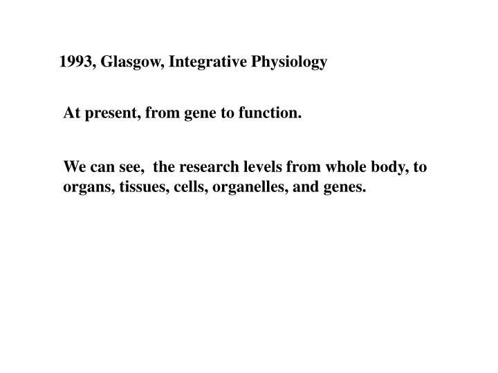 1993, Glasgow, Integrative Physiology