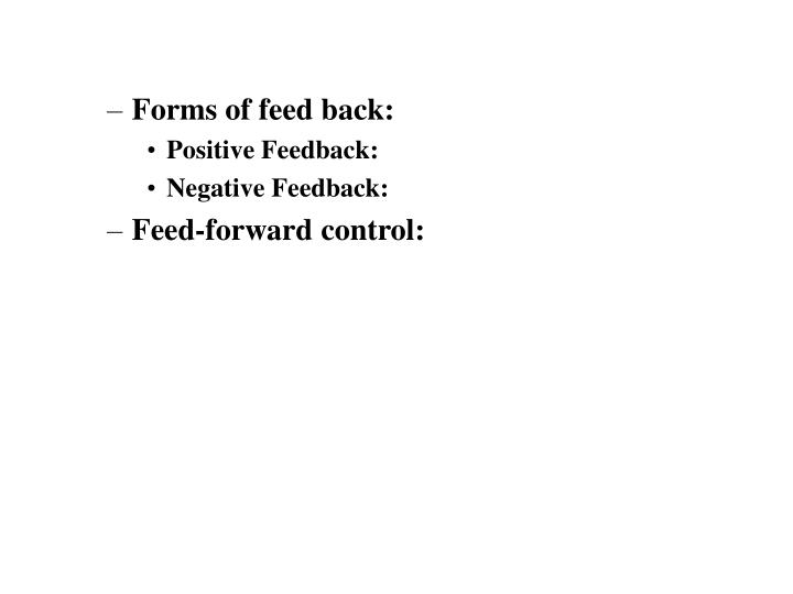 Forms of feed back:
