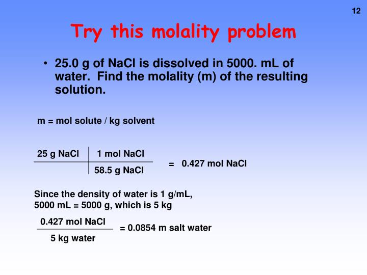 Try this molality problem