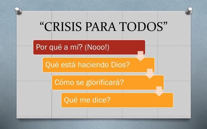 """""""CRISIS PARA TODOS"""""""