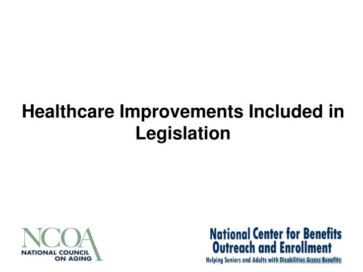 Healthcare Improvements Included in Legislation