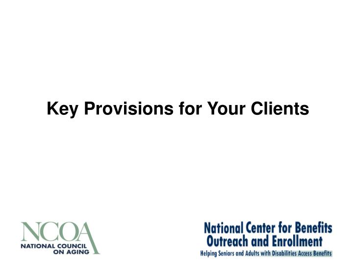 Key Provisions for Your Clients