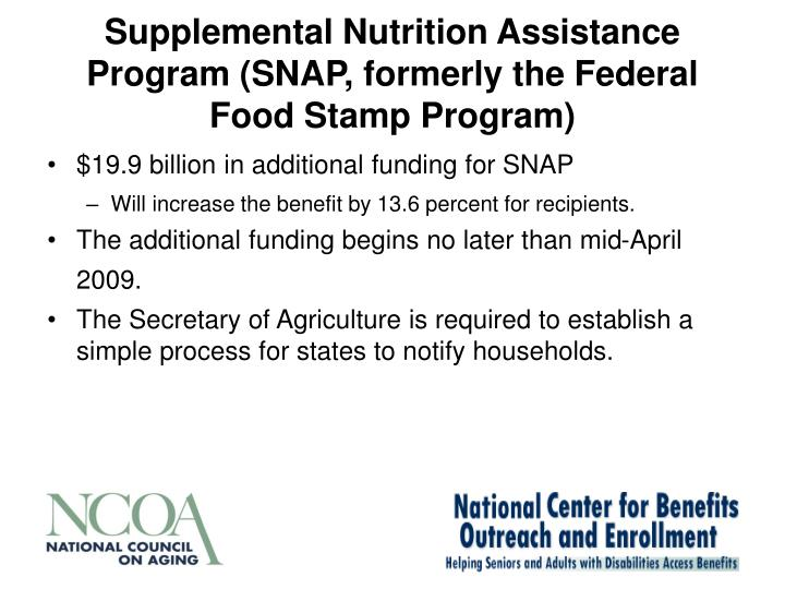 Supplemental Nutrition Assistance Program (SNAP, formerly the Federal Food Stamp Program)