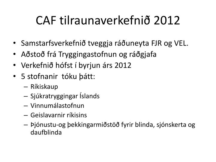CAF tilraunaverkefnið 2012