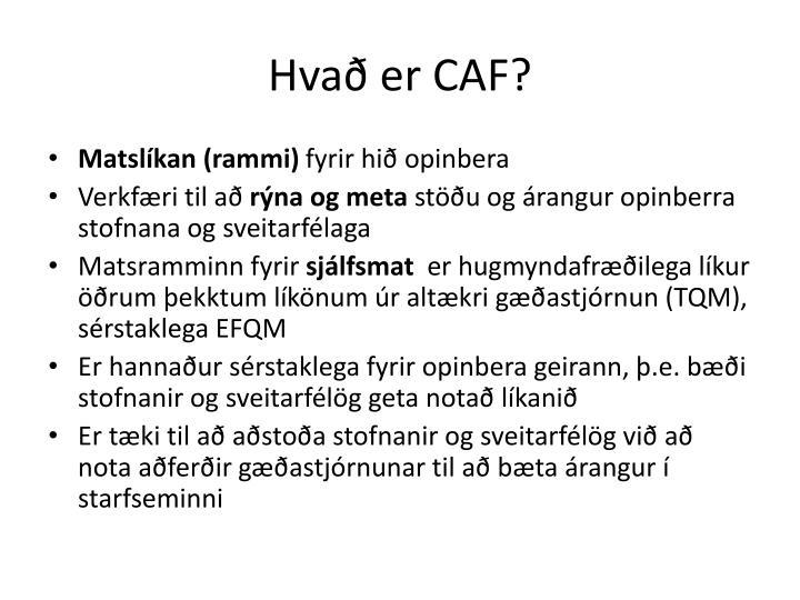 Hvað er CAF?