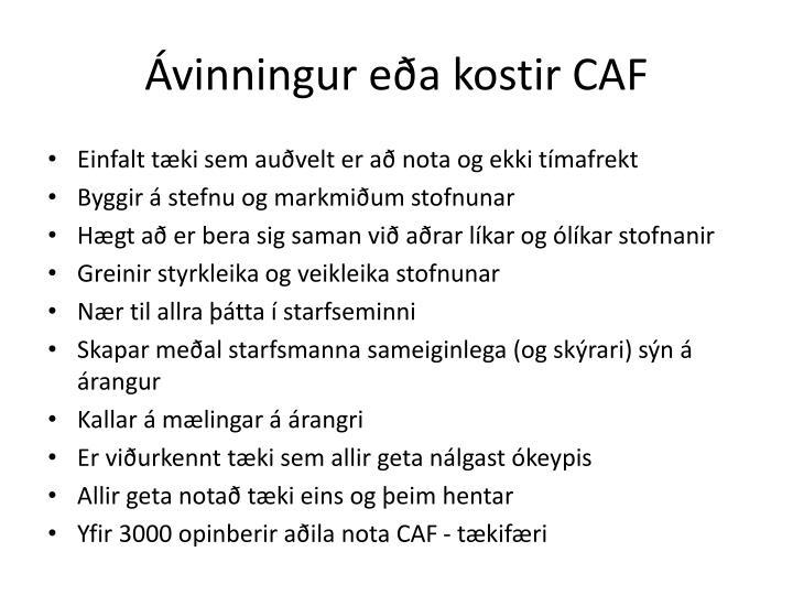 Ávinningur eða kostir CAF