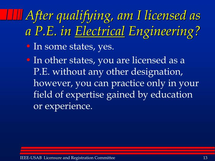 After qualifying, am I licensed as a P.E. in