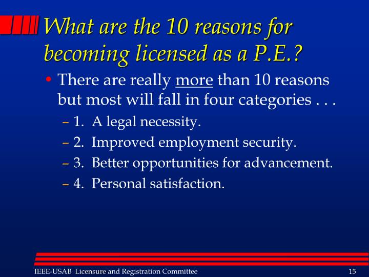 What are the 10 reasons for becoming licensed as a P.E.?