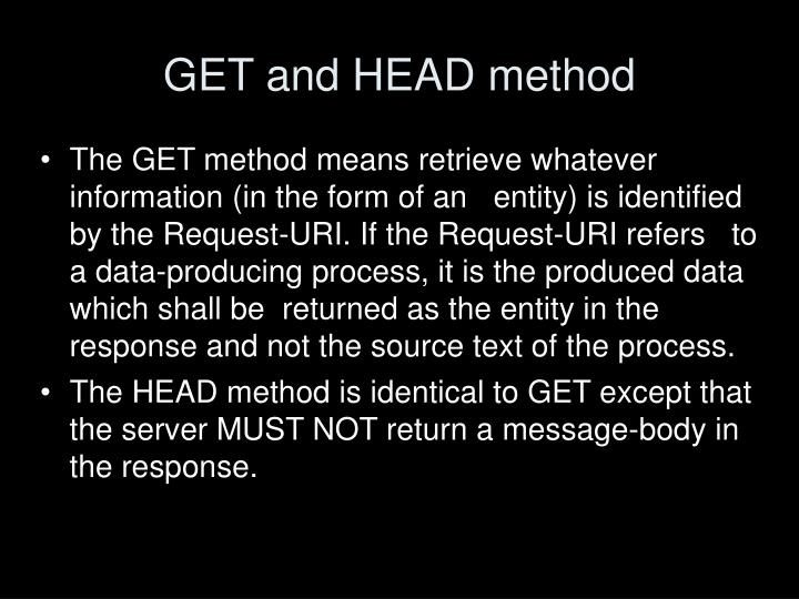 GET and HEAD method