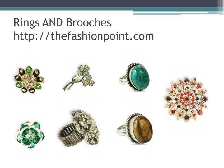 Rings AND Brooches