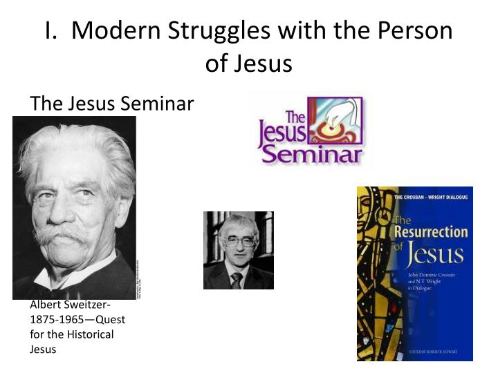 I modern struggles with the person of jesus
