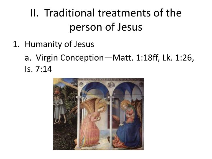 Ii traditional treatments of the person of jesus