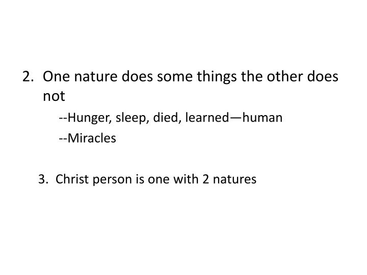 One nature does some things the other does not
