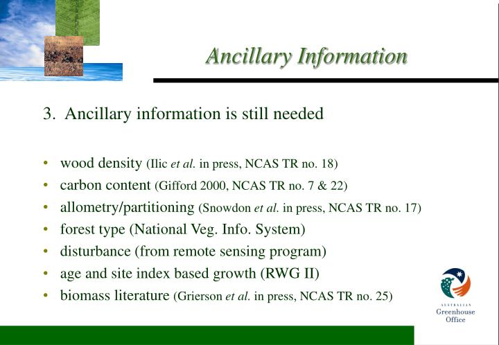 3.  Ancillary information is still needed