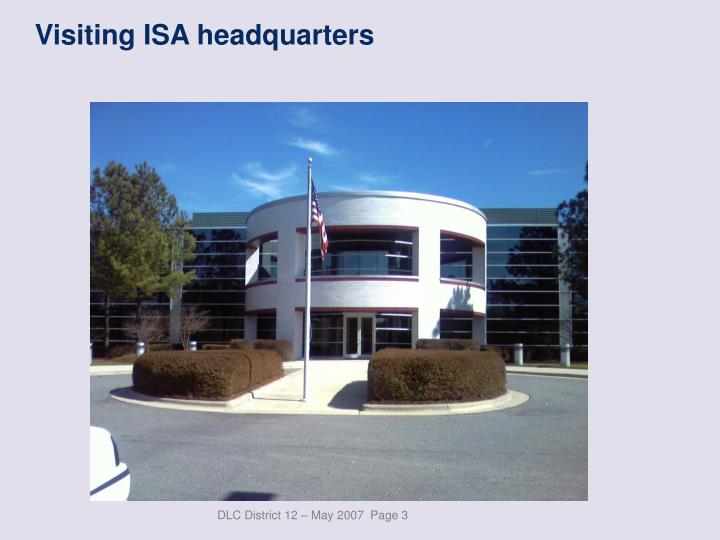 Visiting isa headquarters