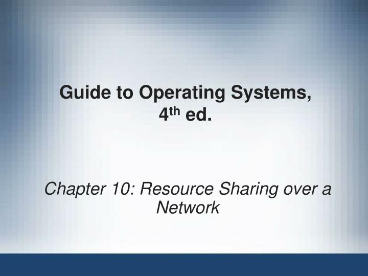 Guide to Operating Systems,