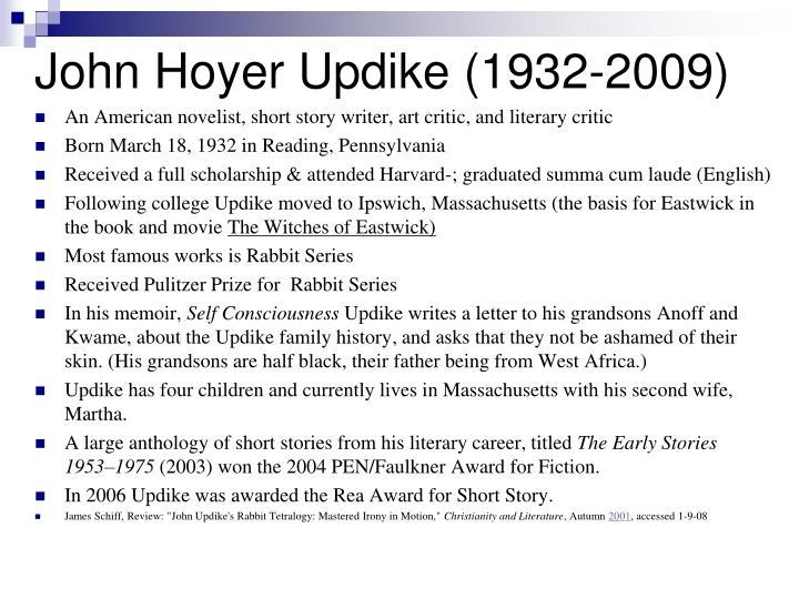 John Hoyer Updike (1932-2009)