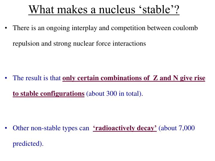 What makes a nucleus 'stable'?