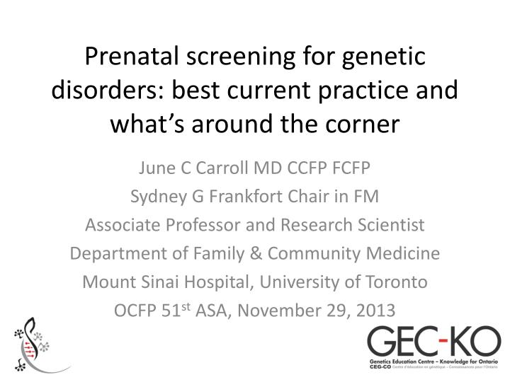 Prenatal screening for genetic disorders: best current practice and what's around the corner