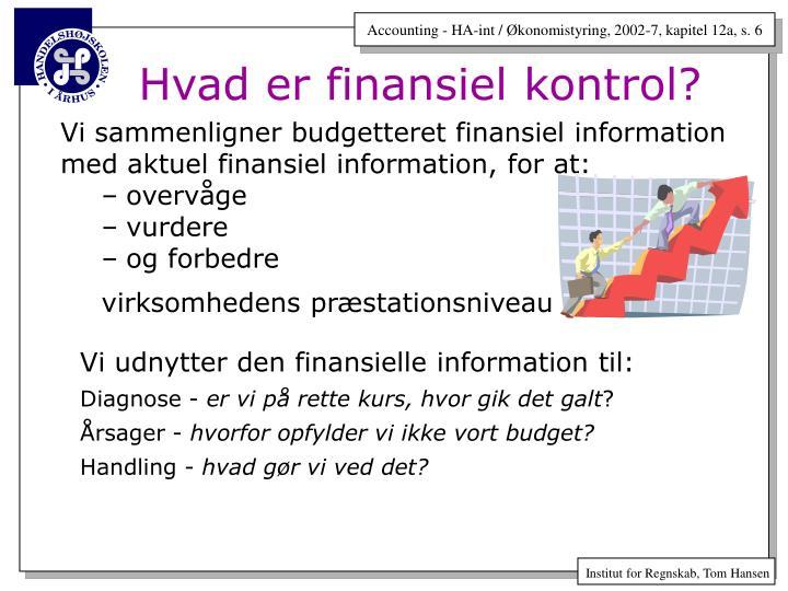 Vi sammenligner budgetteret finansiel information med aktuel finansiel information, for at: