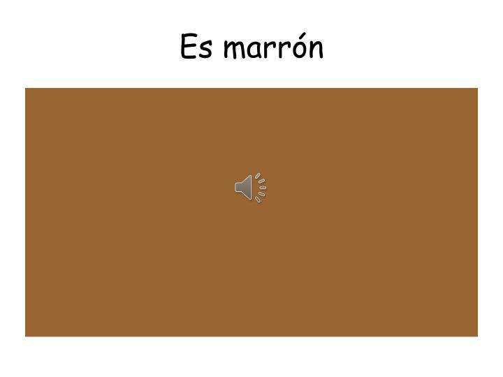 Es marrón