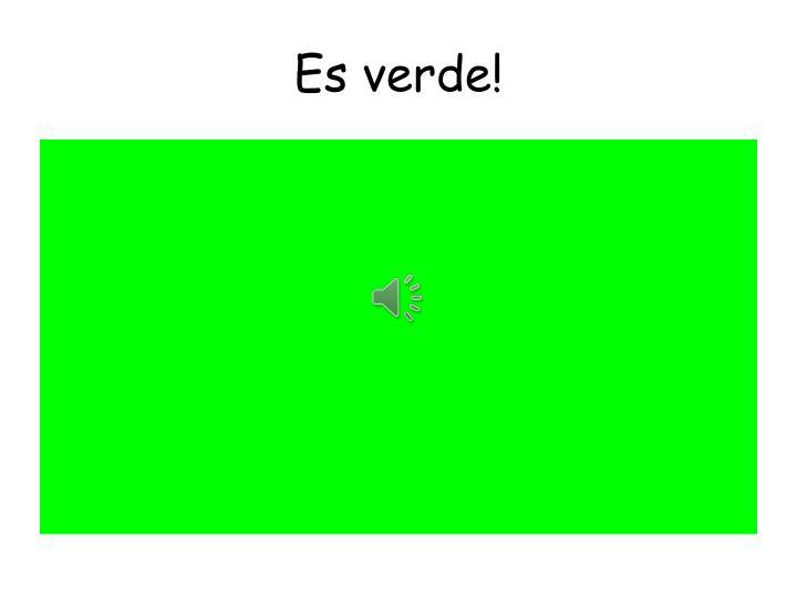 Es verde!