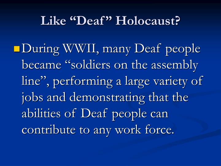 "Like ""Deaf"" Holocaust?"
