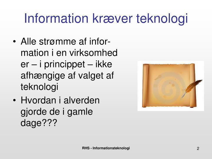 Information kræver teknologi