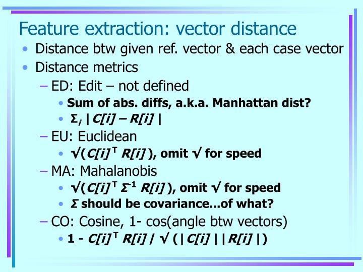 Feature extraction: vector distance
