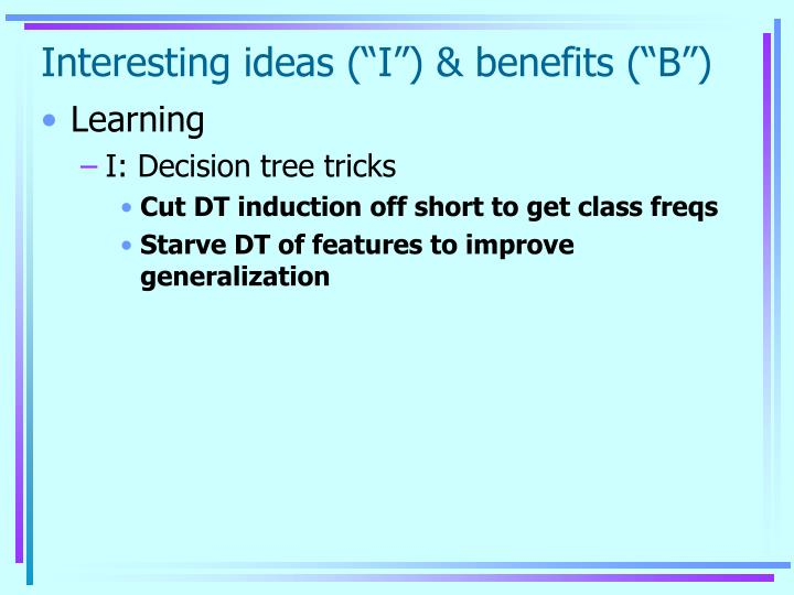 "Interesting ideas (""I"") & benefits (""B"")"