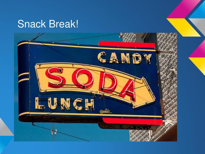 Snack Break!