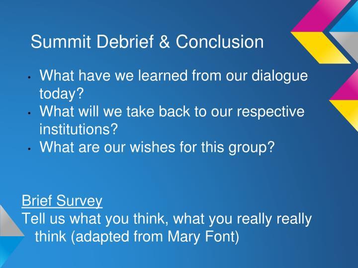 Summit Debrief & Conclusion