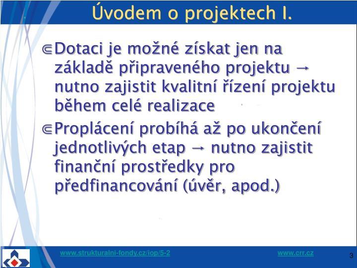 Úvodem o projektech I.