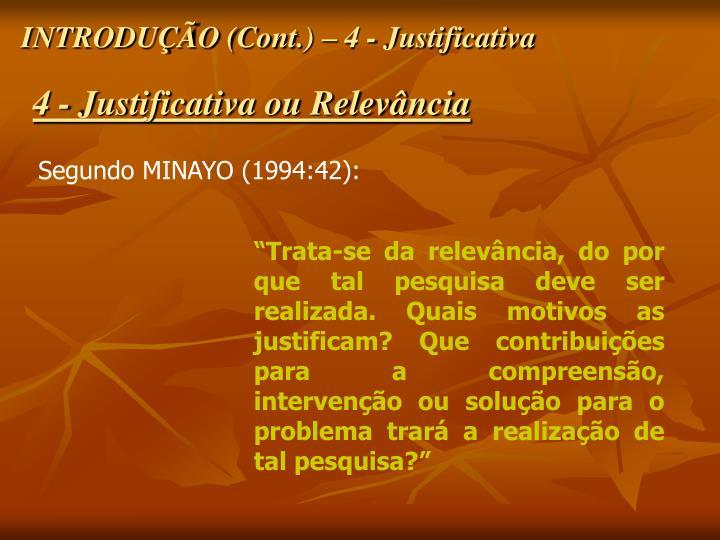 INTRODUÇÃO (Cont.) – 4 - Justificativa