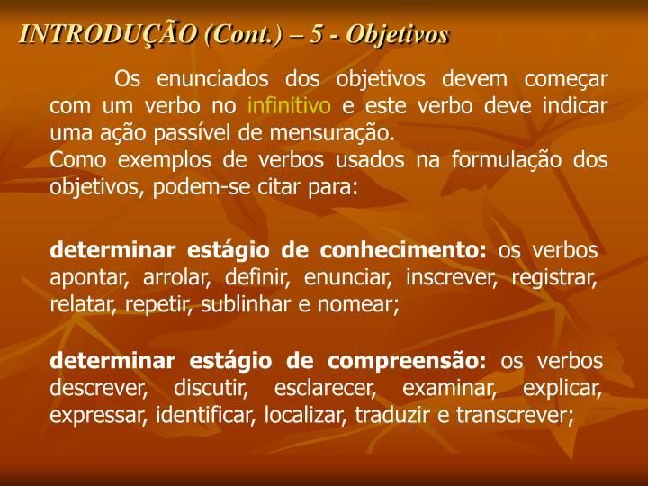 INTRODUÇÃO (Cont.) – 5 - Objetivos