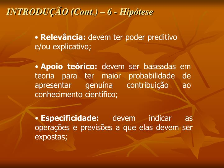 INTRODUÇÃO (Cont.) – 6 - Hipótese