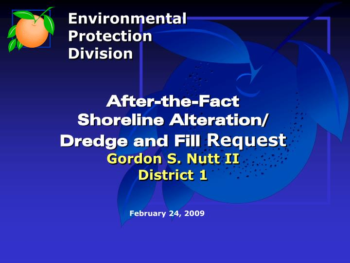 After the fact shoreline alteration dredge and fill request gordon s nutt ii district 1