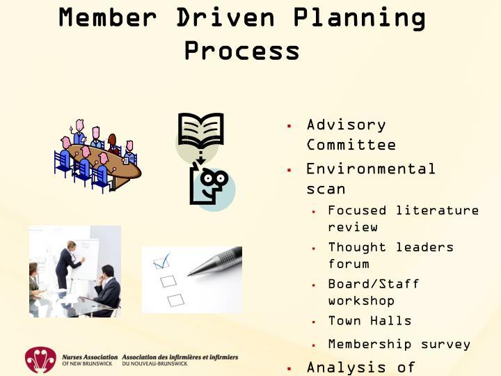 Member Driven Planning Process