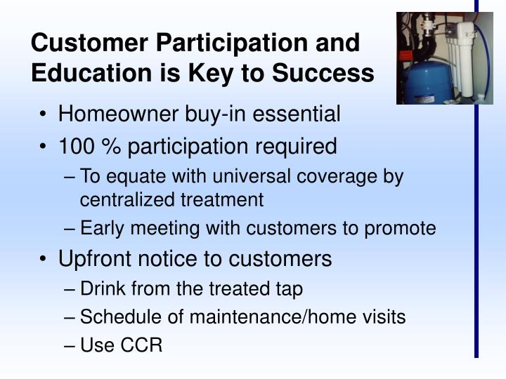 Customer Participation and Education is Key to Success