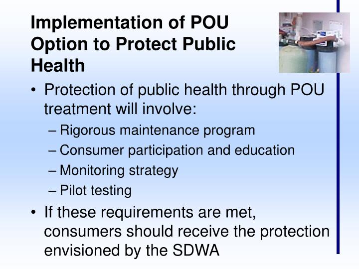 Implementation of POU Option to Protect Public Health