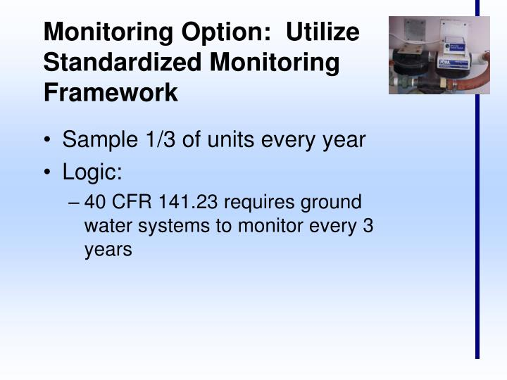 Monitoring Option:  Utilize Standardized Monitoring Framework
