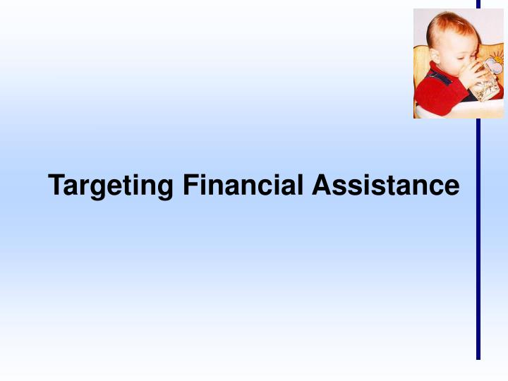 Targeting Financial Assistance