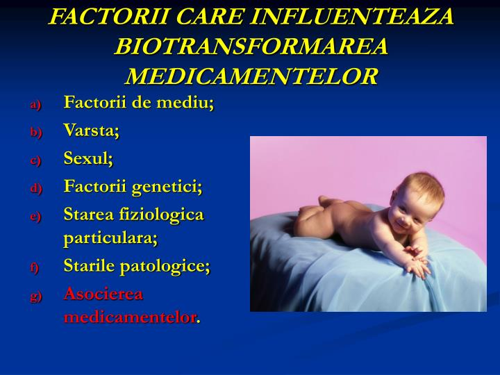 FACTORII CARE INFLUENTEAZA BIOTRANSFORMAREA MEDICAMENTELOR