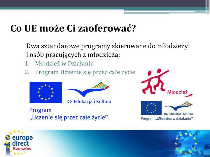 Co UE może Ci zaoferować?