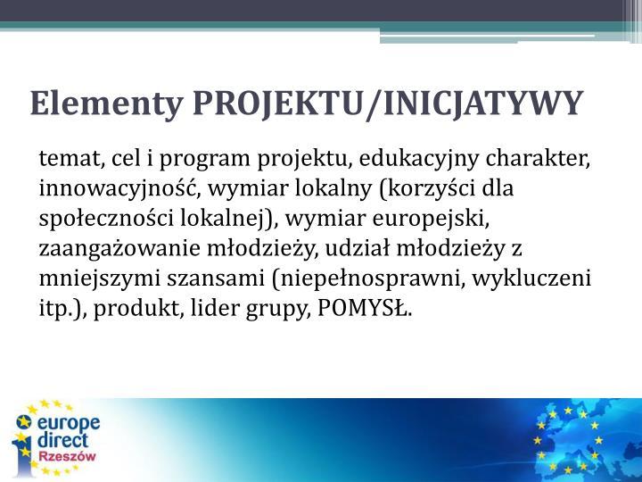 Elementy PROJEKTU/INICJATYWY