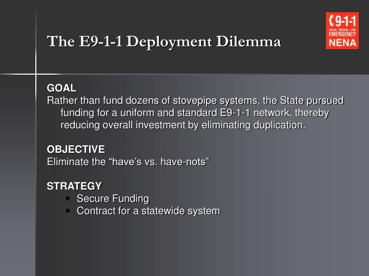 The E9-1-1 Deployment Dilemma
